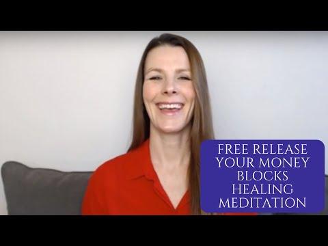 Free Release Your Money Blocks Healing Meditation