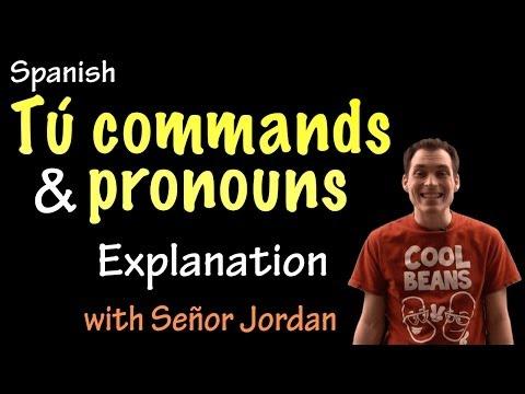 03 Tú commands + pronouns - Explanation