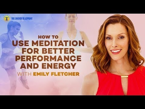 How To Use Meditation For Better Performance And Energy with Emily Fletcher