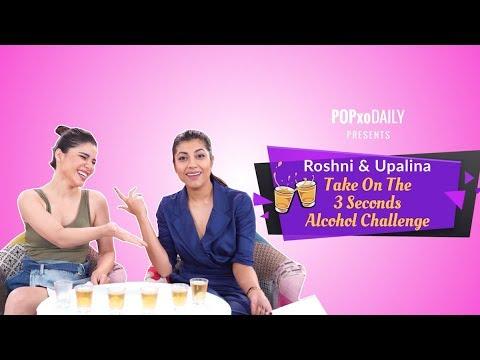Roshni & Upalina Take On The 3 Seconds Alcohol Challenge - POPxo