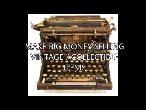 MAKE BIG MONEY ON EBAY SELLING VINTAGE/COLLECTIBLE ITEMS / what sells on ebay / make money on ebay