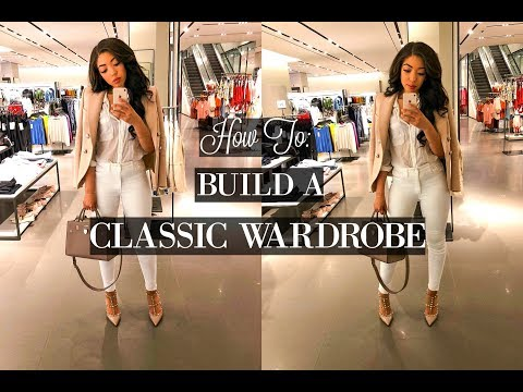 HOW TO BUILD A CLASSIC CAPSULE WARDROBE | STYLE SECRETS TO LIVE BY