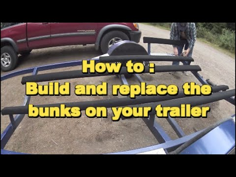 How to: Make and replace your trailer bunks