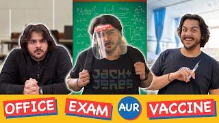 Office Exam Aur Vaccine | Ashish Chanchlani