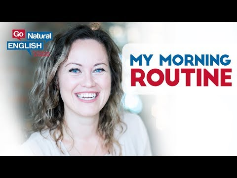 My Powerful Morning Routine & Suggestions for Studying to Improve English Fluency