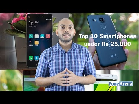 Top 10 Smartphones under Rs 25,000