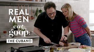 Download Jon Favreau and Gwyneth Paltrow | Real Men Eat goop: The Cubano | goop Video