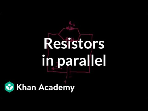 Resistors in parallel | Circuits | Physics | Khan Academy
