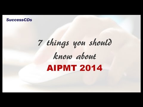 7 Things You Should Know About AIPMT 2014