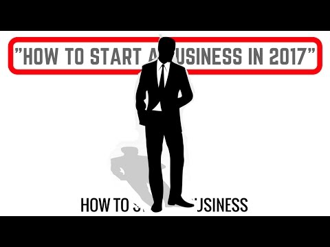 How To Start A Business In 2017