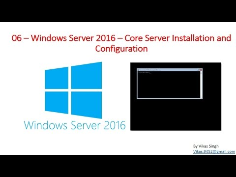 06 – Windows Server 2016 – Core Server Installation and Configuration