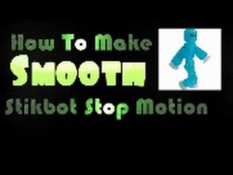 How To Make A Smooth Stikbot Stop Motion