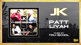 JK  | Patt Liyah | Tru-Skool | Full Audio | VIP Records
