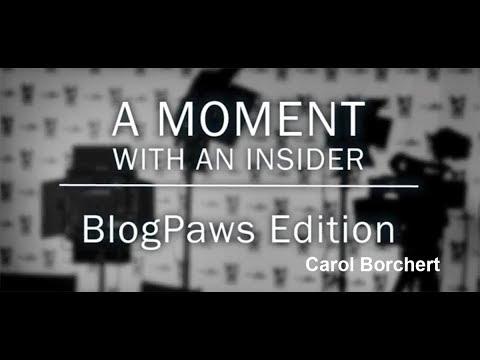Moment With An Insider - BlogPaws Edition - Carol Borchert