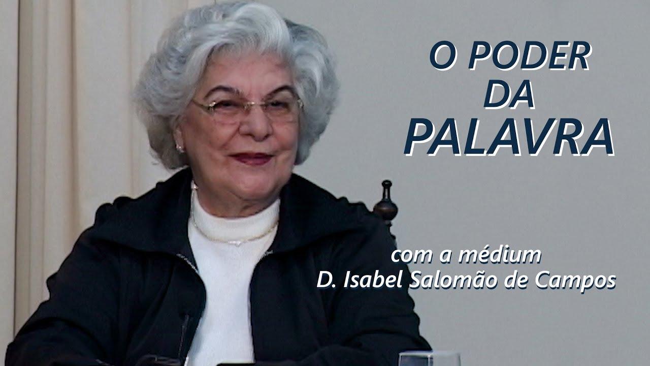 O PODER DA PALAVRA -- com a médium Isabel Salomão de Campos