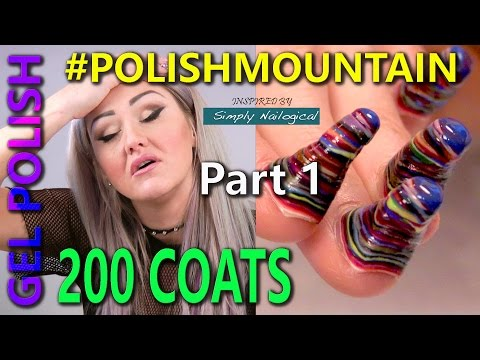 #PolishMountain - 200 Coats of Gel Polish Part 1