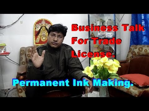 Business Talk for Trade License, and Permanent Ink Making Process.