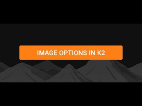 Image Options in K2