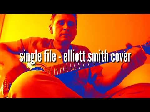 Single File - Elliott Smith cover (End Drug War Video)