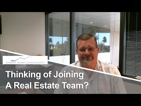 Phoenix Real Estate Agent: Thinking of joining a real estate team?