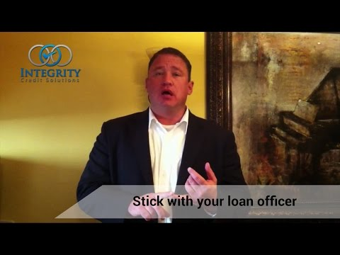 Stick With Your Loan Officer - Integrity Credit Solutions