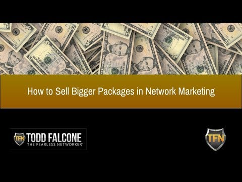 How to Close Bigger Packages in Network Marketing