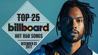 Top 25 • US R&B Songs • December 23, 2017 | Billboard-Charts