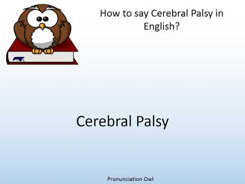 How to say Cerebral Palsy in English? - Pronunciation Owl