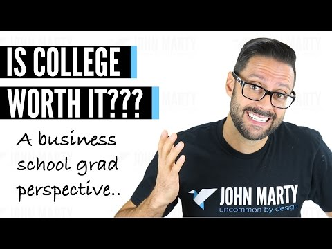 Is College Worth It? - A Business School Grad Perspective