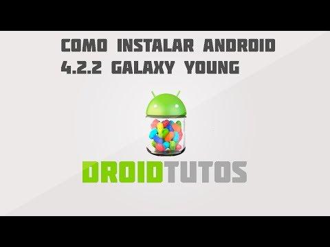 Instalar jellybean 4.2.2 en galaxy young