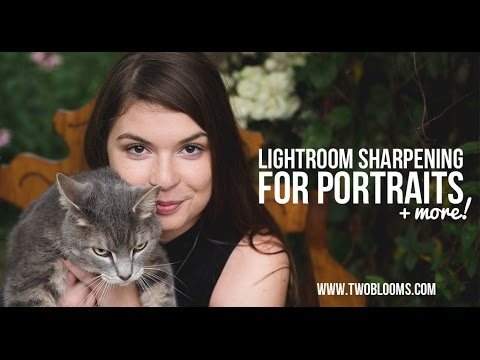 Sharpening in Lightroom - 4 ways to super sharp photos!