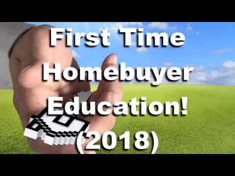 First Time Homebuyer Education!  (2018)