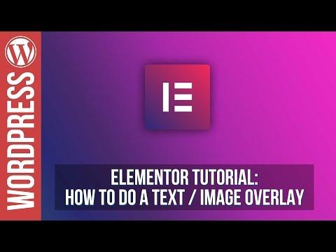 Elementor for Wordpress - Text Overlay Tutorial