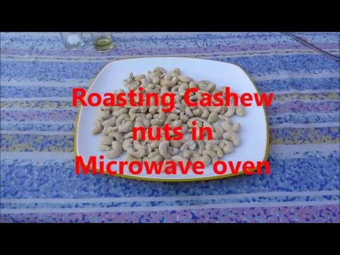 Roasting Cashew Nuts in Microwave Oven