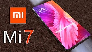 Mi 7 Introduction,with 18:9 Aspect ratio & 97% Screen to Body ratio ,The Xiaomi Flagship  2018