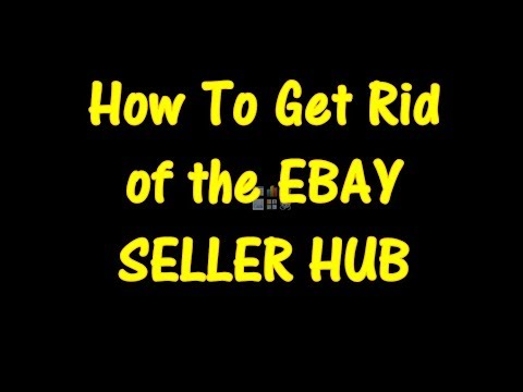 How to OPT OUT (get rid of) EBAY's SELLER HUB