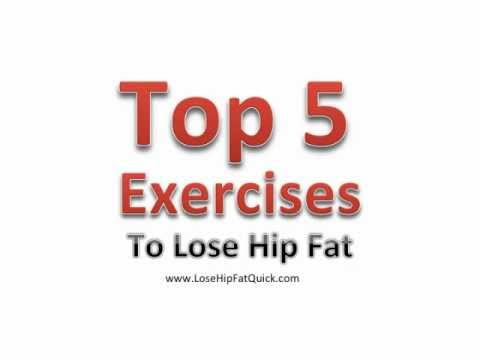 Lose Hip Fat - Top 5 Exercises