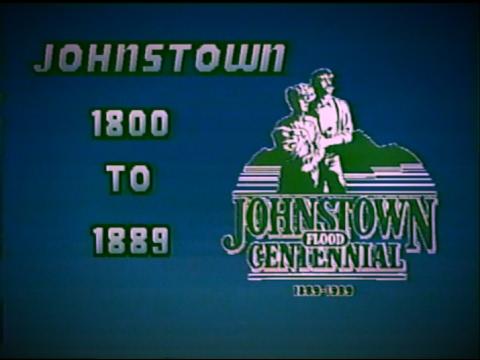 Johnstown: 1800-1889 - WJAC (1989)