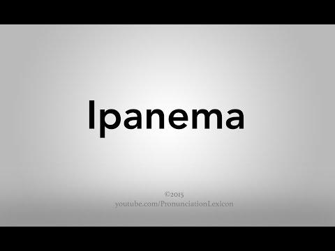 How To Pronounce Ipanema