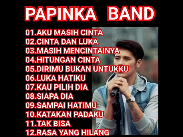 Download PAPINKA BAND full album 2018 lagunya cocok buat yang lagi galau MP3 Gratis