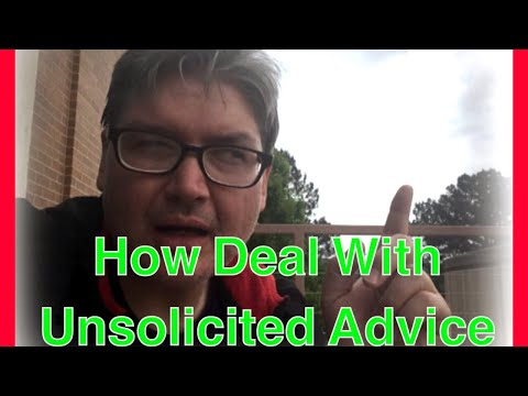 How Deal With Unsolicited Advice
