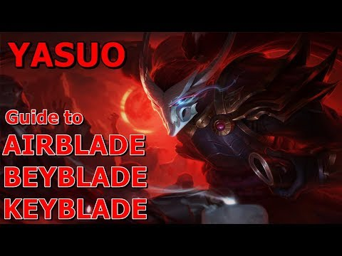 YASUO SEASON 8 | Advanced Tips | How to execute the 3 different blades | Airblade Beyblade Keyblade