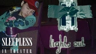 Sleepless in Theater: Lights Out