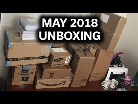 Opening Stuff! - Huge Unboxing! - May 2018