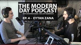 MODERNDAYPODCAST EP. 4 - EYTAN ZANA