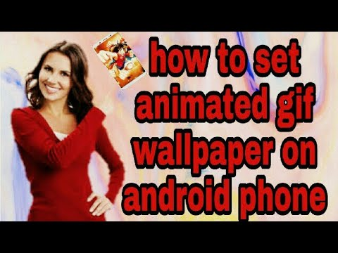 How to set animated gif wallpaper on android phone