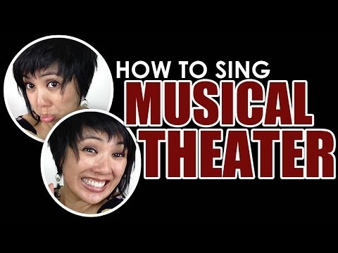 How to sing Musical Theater - Singing Techniques