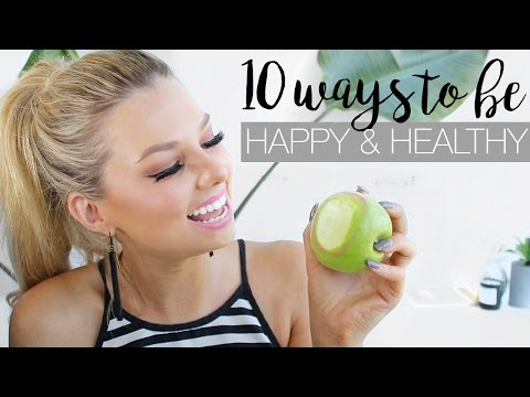 10 Ways To Be Happy & Healthy - Life Hacks For Happiness