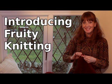 Fruity Knitting Podcast - Episode 1