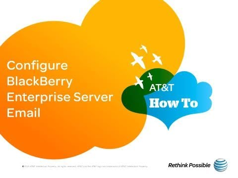 Configure BlackBerry Enterprise Server Email: AT&T How To Video Series